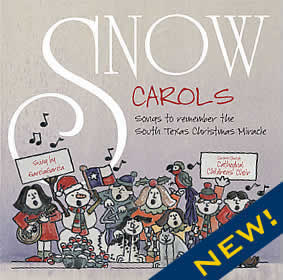 Snow Carols - Songs to remember the South Texas Christmas Miracle